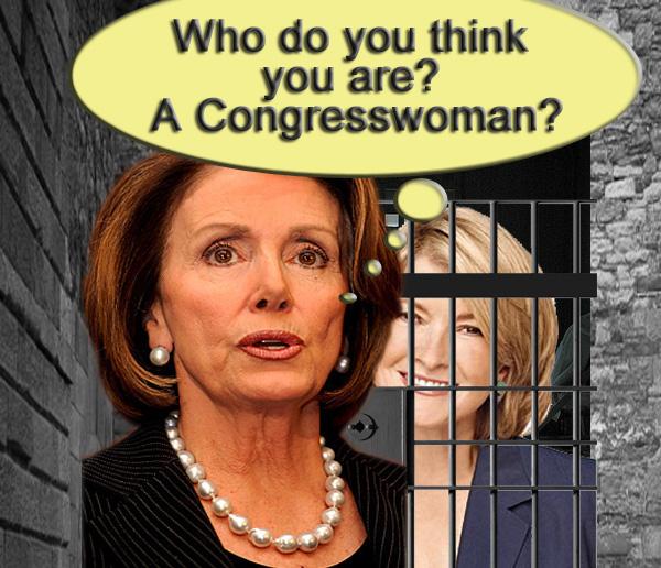 Picture of Matha Stuart and Nancy Pelosy saying; who do you think you are - Martha Stuart - A Congresswoman?